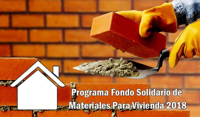 Programa Fondo Solidario para Materiales de Vivienda 2018